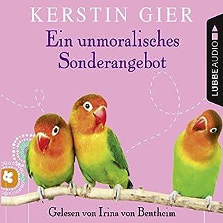 Ein unmoralisches Sonderangebot                   By:                                                                                                                                 Kerstin Gier                               Narrated by:                                                                                                                                 Irina von Bentheim                      Length: 4 hrs and 27 mins     2 ratings     Overall 4.5