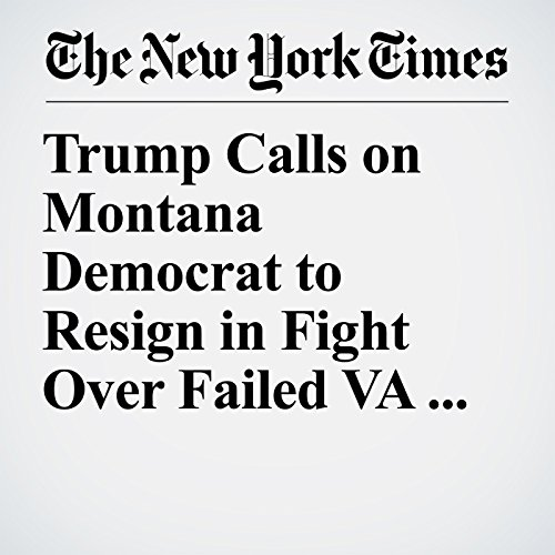 Trump Calls on Montana Democrat to Resign in Fight Over Failed VA Nomination copertina