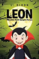 Leon: The Little Misfit Vampire Person