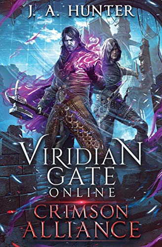 Viridian Gate Online: Crimson Alliance: A litRPG Adventure (The Viridian Gate Archives)