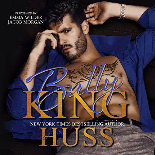 Bully King Audiobook By JA Huss cover art