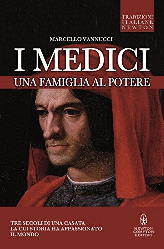 I Medici. Una famiglia al potere (eNewton Saggistica)