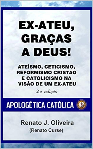 Ex-ateu, graças a Deus!