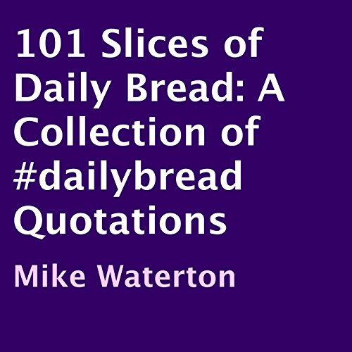 101 Slices of Daily Bread audiobook cover art