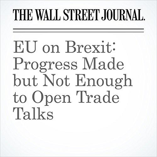 EU on Brexit: Progress Made but Not Enough to Open Trade Talks copertina