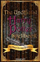 The Unofficial Harry Potter Spellbook: The Wand Chooses the Wizard by Duncan Levy(2013-09-11)