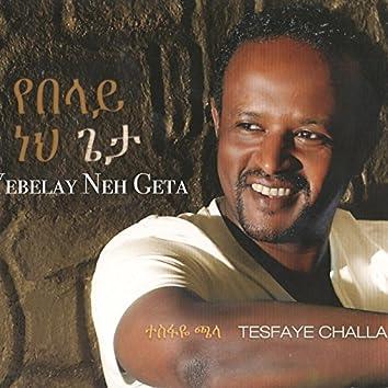 Yebelay Neh Geta