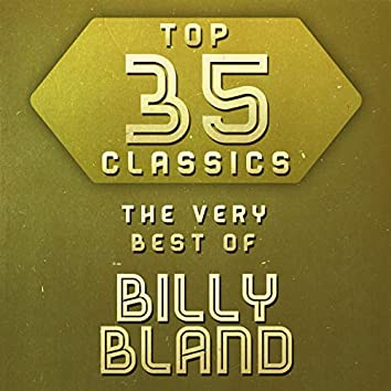 Top 35 Classics - The Very Best of Billy Bland