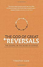 The God of Great Reversals: The Gospel in the Book of Esther