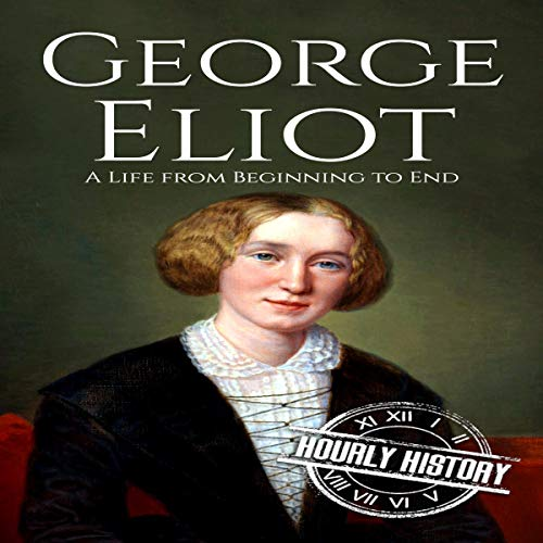 George Eliot: A Life from Beginning to End cover art