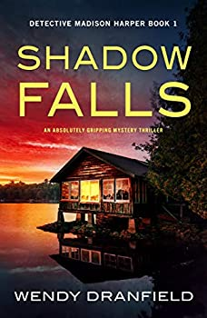 Shadow Falls  An absolutely gripping mystery thriller  Detective Madison Harper Book 1