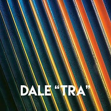 """Dale """"Tra"""""""