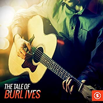 The Tale of Burl Ives