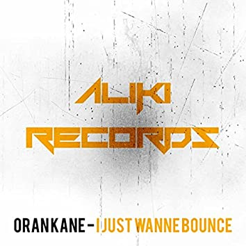 I Just Wanne Bounce