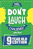 The Don't Laugh Challenge - 9 Year Old Edition: The LOL Interactive Joke Book...