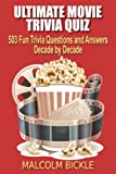 Ultimate Movie Trivia Quiz: 503 Fun Trivia Questions and Answers Decade by Decade