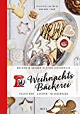 Weihnachtsbäckerei: Plätzchen - Kuchen - Kleingebäck (Kochen & Backen mit der KitchenAid)