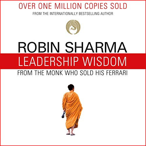 Leadership Wisdom from the Monk Who Sold His Ferrari cover art