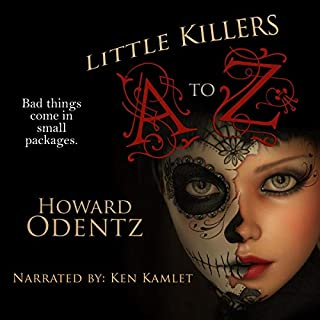 Little Killers A to Z: An Alphabet of Horror                   By:                                                                                                                                 Howard Odentz                               Narrated by:                                                                                                                                 Ken Kamlet                      Length: 6 hrs and 55 mins     16 ratings     Overall 4.4