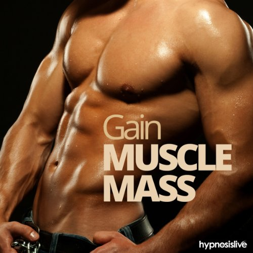 Gain Muscle Mass Hypnosis audiobook cover art