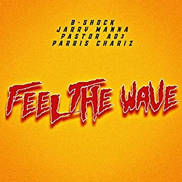 Feel the Wave (feat. Jarry Manna, Pastor Ad3 & Parris Chariz)
