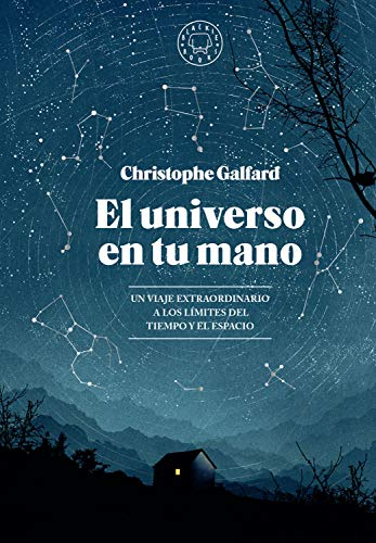 El universo en tu mano: Un viaje extraordinario a los límites del tiempo y el espacio