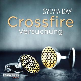 Versuchung     Crossfire 1              Autor:                                                                                                                                 Sylvia Day                               Sprecher:                                                                                                                                 Svantje Wascher                      Spieldauer: 10 Std. und 35 Min.     1.905 Bewertungen     Gesamt 4,1