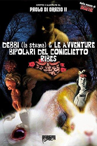 Debbi (la strana) e le avventure bipolari del coniglietto Ribes