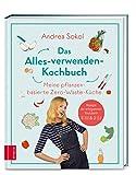 'Das Alles-verwenden-Kochbuch: Meine...' von 'Andrea Sokol'