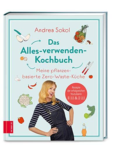 Buchseite und Rezensionen zu 'Das Alles-verwenden-Kochbuch' von Andrea Sokol