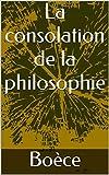 La consolation de la philosophie - Format Kindle - 1,96 €