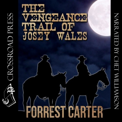 The Vengeance Trail of Josey Wales                   By:                                                                                                                                 Forrest Carter                               Narrated by:                                                                                                                                 Chet Williamson                      Length: 6 hrs and 16 mins     52 ratings     Overall 4.6