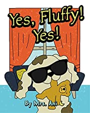 Yes, Fluffy! Yes!: (Fluffy Pet Books 2)