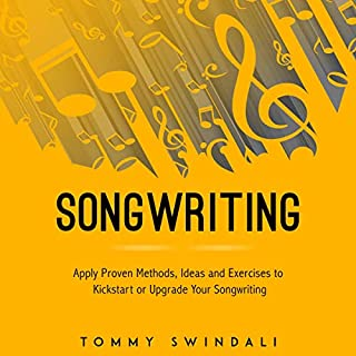 Songwriting: Apply Proven Methods, Ideas and Exercises to Kickstart or Upgrade Your Songwriting                   By:                                                                                                                                 Tommy Swindali                               Narrated by:                                                                                                                                 Scott Parker                      Length: 3 hrs and 48 mins     Not rated yet     Overall 0.0