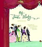 My Fair Lady: Nach Alan Jay Lerner: Nach Alan Jay Lerner, neu erzählt von Barbara Kindermann (Weltmusicals für Kinder)