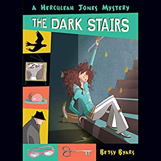 The Dark Stairs     A Herculeah Jones Mystery, Book 1              Written by:                                                                                                                                 Betsy Byars                               Narrated by:                                                                                                                                 Lauren Davis                      Length: 2 hrs and 26 mins     Not rated yet     Overall 0.0