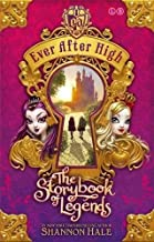 Ever After High: 01 The Storybook of Legends by Shannon Hale (2014-04-10)