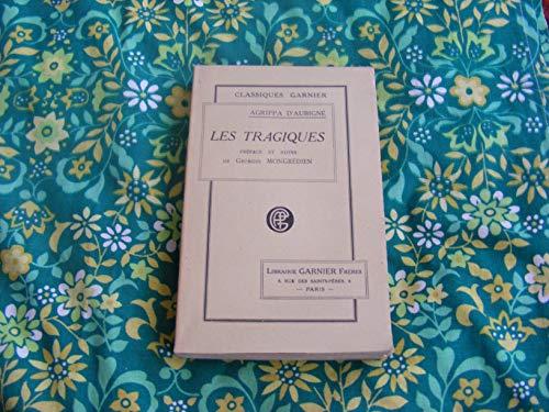 Agrippa d'Aubigné. Les Tragiques. Préface et notes de Georges Mongrédien