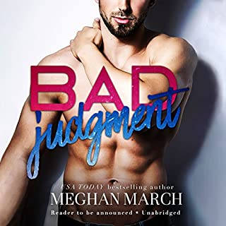 Bad Judgment                   Written by:                                                                                                                                 Meghan March                               Narrated by:                                                                                                                                 Andi Arndt,                                                                                        Sebastian York                      Length: 7 hrs and 56 mins     1 rating     Overall 2.0