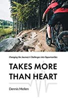 Takes More Than Heart: Changing the Journey's Challenges into Opportunities