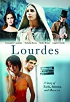 Lourdes: A Story of Faith, Science and Miracles