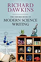 The Oxford Book of Modern Science Writing (Oxford Landmark Science)