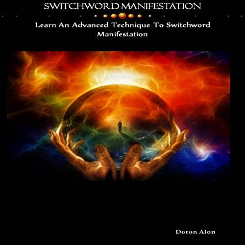 Switchword Manifestation: Learn an Advanced Technique to Switchword Manifestation audiobook cover art