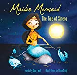 Maiden Mermaid - The Tale of Sirena: A Folktale Teaching the Importance of Trust, Patience, and Decision-making