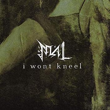 I Won't Kneel (feat. Ingested, Noiseast)
