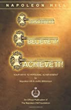 Conceive It! Believe It! Achieve It!: Your Keys to Personal Achievement