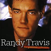 Randy Travis The Platinum Collection by RANDY TRAVIS (2006-07-25)