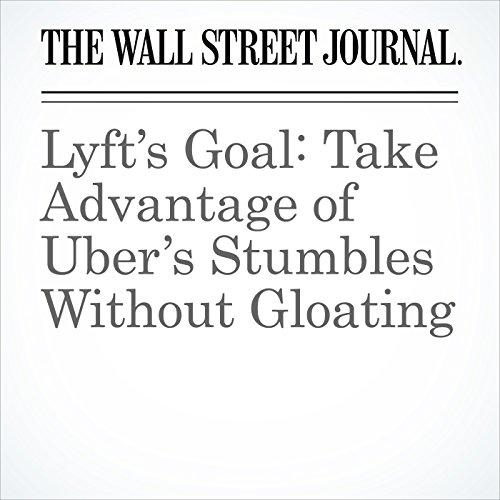 Lyft's Goal: Take Advantage of Uber's Stumbles Without Gloating copertina
