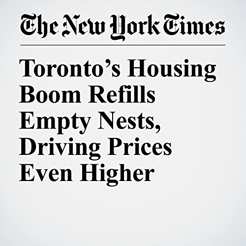 Toronto's Housing Boom Refills Empty Nests, Driving Prices Even Higher copertina