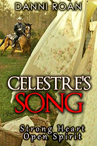 Celestre's Song: Strong Heart: Open Spirit